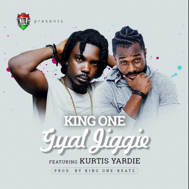 King One - Gyal Jiggie Ft Kurtis Yardie (Prod By King One-Beatz)