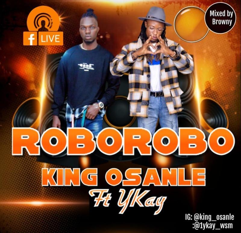 King Osanle - Roborobo Ft Ykay