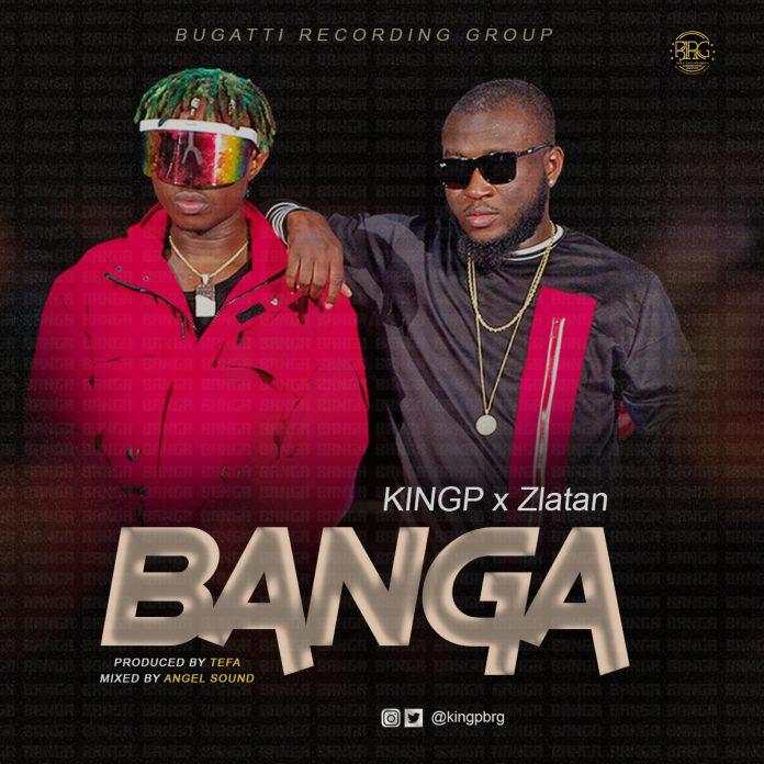 KINGP - Banga (Prod. By Tefa) Ft Zlatan