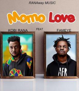 Kobi Rana - Momo Love (Prod. By GMK) Ft Fameye