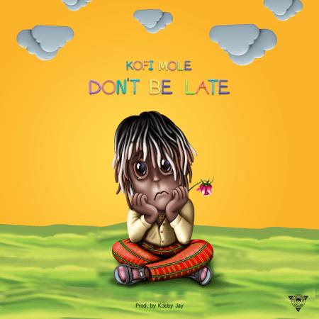 Kofi Mole - Don't Be Late