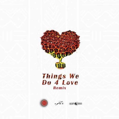 KoJo Cue & Shaker - Things We Do 4 Love (Remix) Ft KiDi & Sarkodie