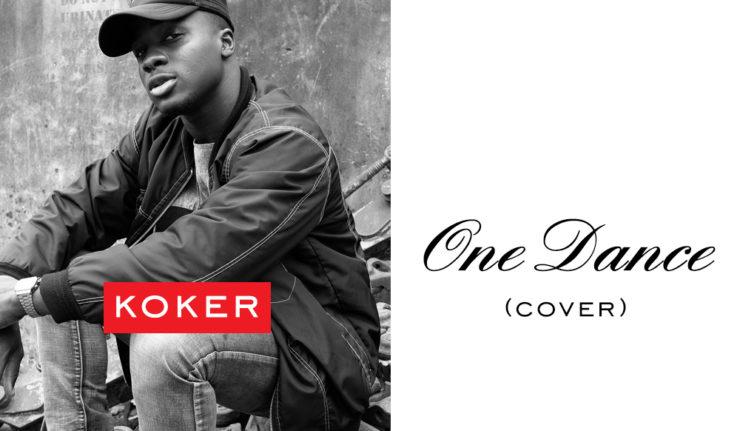 Koker - One Dance (Drake Cover)