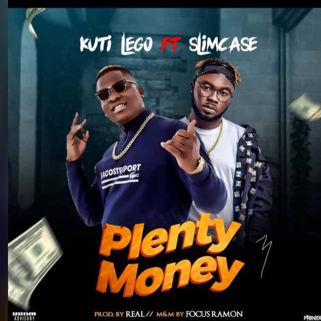 Kuti Lego - Plenty Money Ft Slimcase