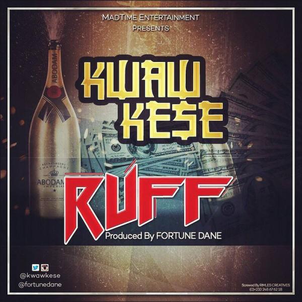 Kwaw Kese - Ruff (Prod by Fortune Dane)