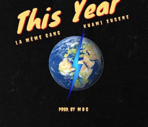 La Meme Gang - This Year Ft Kuami Eugene