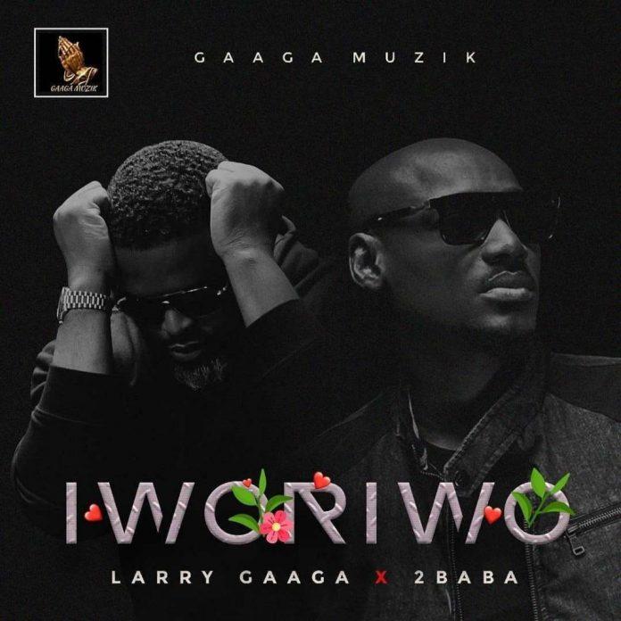Larry Gaaga - Iworiwo Ft 2Baba
