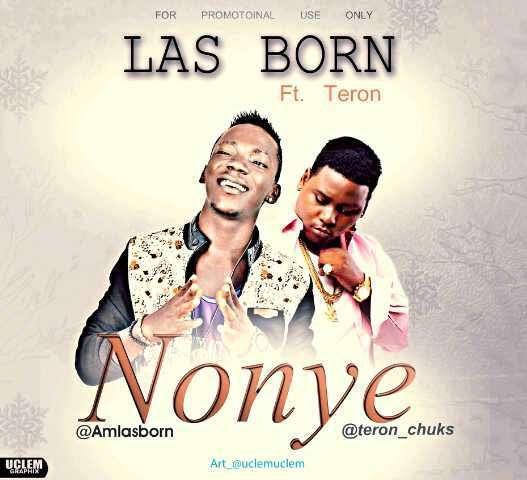 Las Born - Nonye Ft Teron