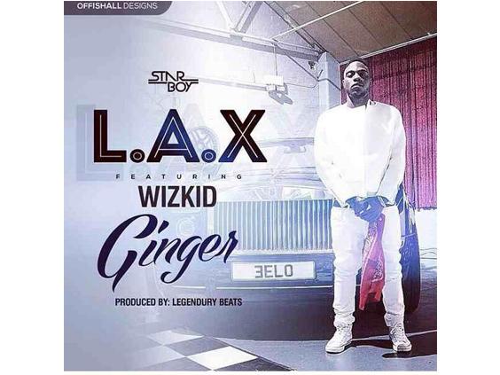 L.A.X. - Ginger Ft Wizkid (mp3 download)