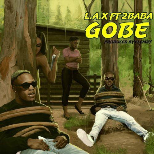 L.A.X - Gobe Ft 2Baba