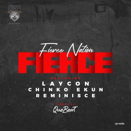 Laycon - Fierce Ft Chinko Ekun & Reminisce
