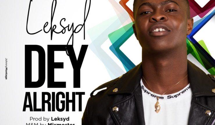Leksyd - Dey Alright