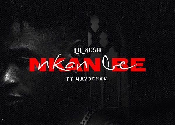 Lil Kesh - Nkan Be Ft Mayorkun