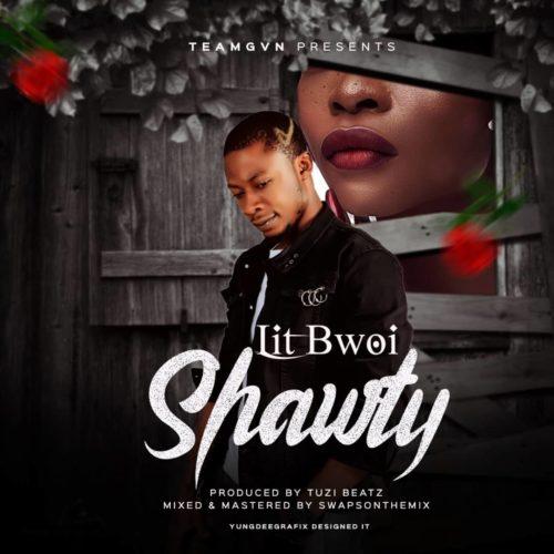 Lit Bwoi - Shawty