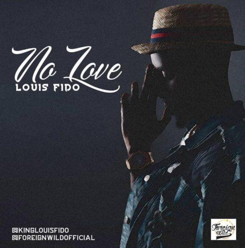 Louis Fido - No Love (Prod. By Mantra)