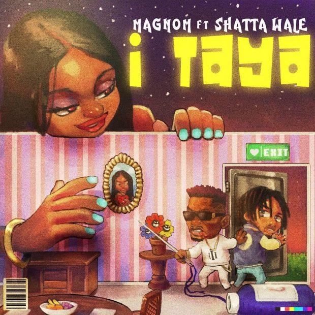 MagNom - I Taya Ft Shatta Wale (Prod. by B2)