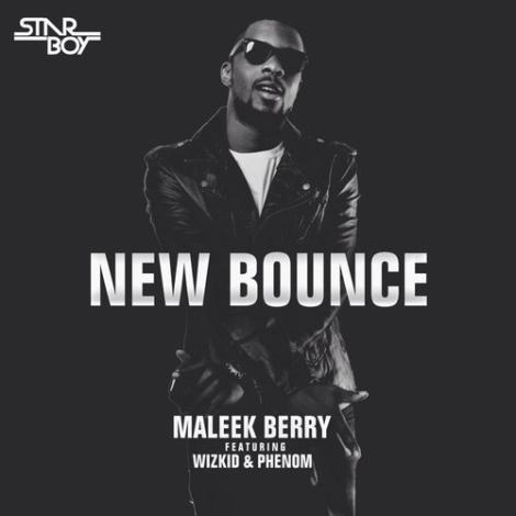 Maleek Berry - New Bounce Ft Wizkid & Phenom