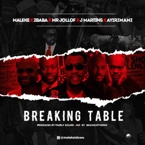 Maleke & 2Baba & Mr Jollof & J Martins & Ayirimami - Breaking Table