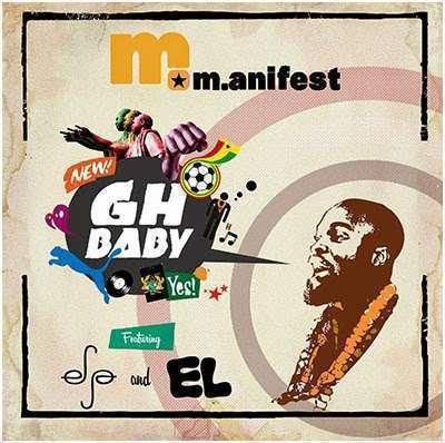 M.anifest - Gh Baby Ft Efya & E.L