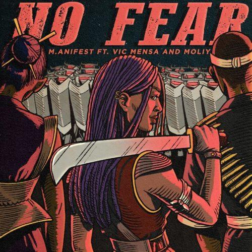 M.anifest - No Fear Ft Vic Mensa & Moliy
