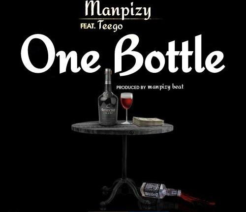 Manpizy - One Bottle Ft Teego