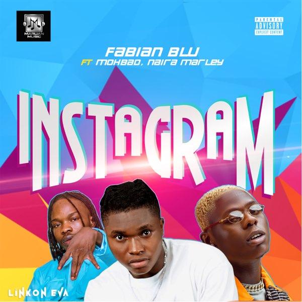 Marlian Music Presents; Fabian Blu - Instagram Ft Naira Marley & Mohbad
