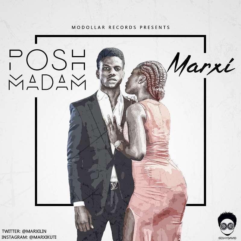 Marxi - Posh Madam (Prod By Popito)