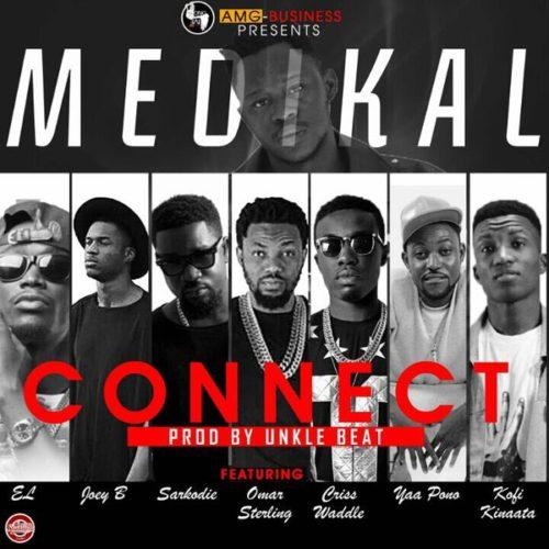 Medikal - Connect Ft Sarkodie & E.L & Joey B & Kofi Kinaata & Criss Waddle & Omar Sterling & Yaa Pono