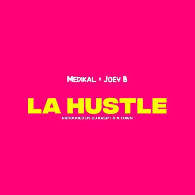 Medikal - La Hustle Ft Joey B