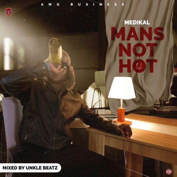 Medikal - Mans Not Hot (Mixed By Unkle Beatz)