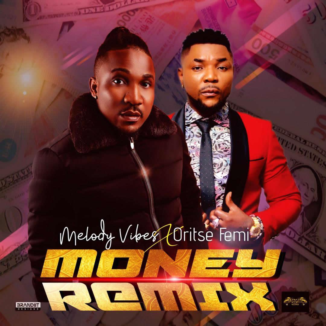 Melodyvibes - Money Remix Ft Oritse Femi