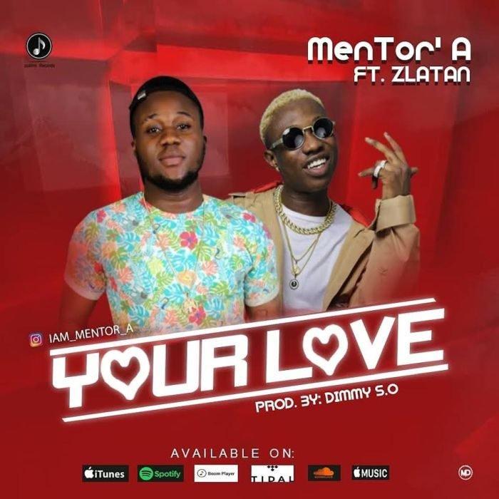 MenTor A - Your Love Ft Zlatan