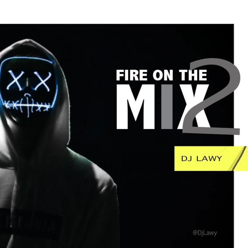 [Mixtape] DJ Lawy - Fire On The Mix Vol. 2
