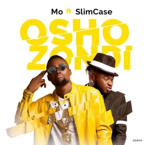 Mo - Oshozondi Ft Slimcase