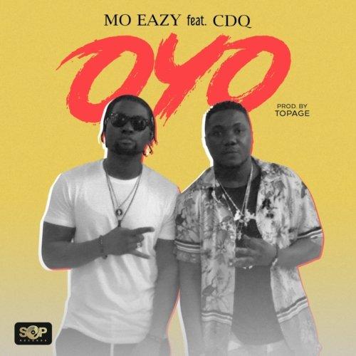 MO Eazy - Oyo Ft CDQ