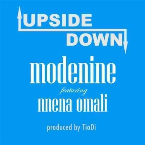 Modenine - Upside Down (Prod by TioDi) Ft Nnena Omali