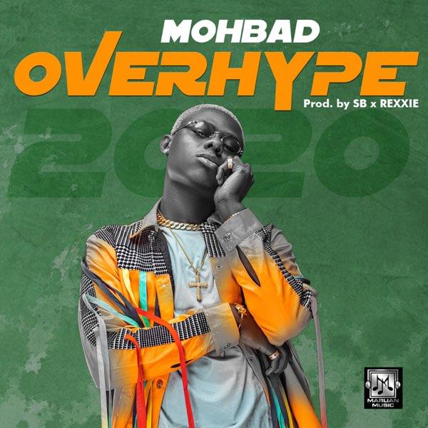Mohbad - Overhype (Prod. by SB, Rexxie)