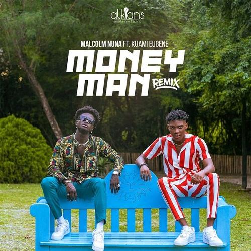 Malcolm Nuna - Money Man (Remix) Ft. Kuami Eugene