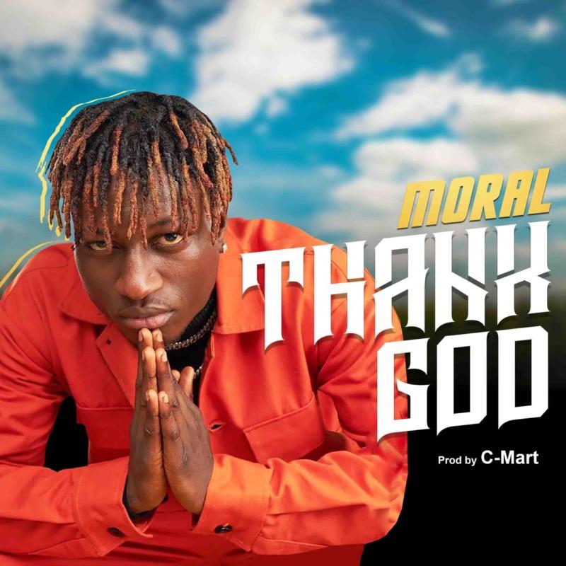 Moral - Thank God (Prod. by C-Mart)
