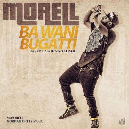 Morell - Ba Wani Bugatti (prod. Vino Samari)