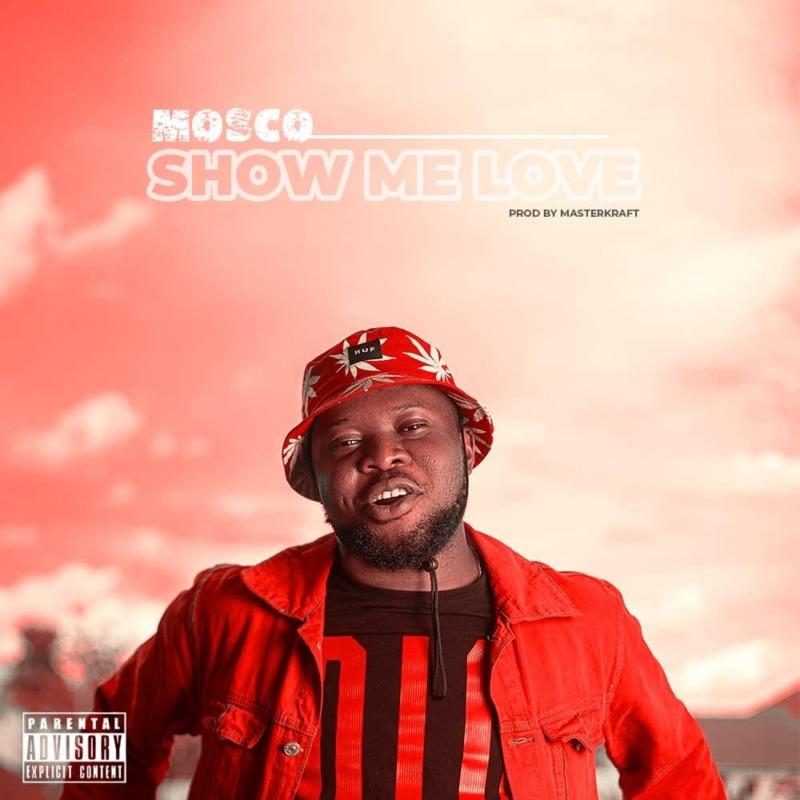 Mosco - Show Me Love (Prod. Masterkraft)