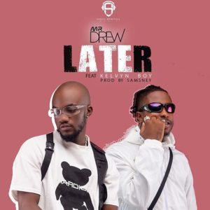 Mr Drew - Later Ft Kelvyn Boy