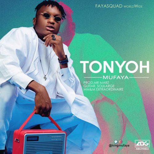 Mufaya - Tonyoh (Prod. Mr Marz)