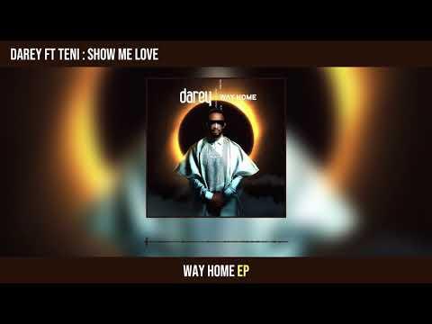 [Music + Lyrics] Darey - Show Me Love Ft Teni
