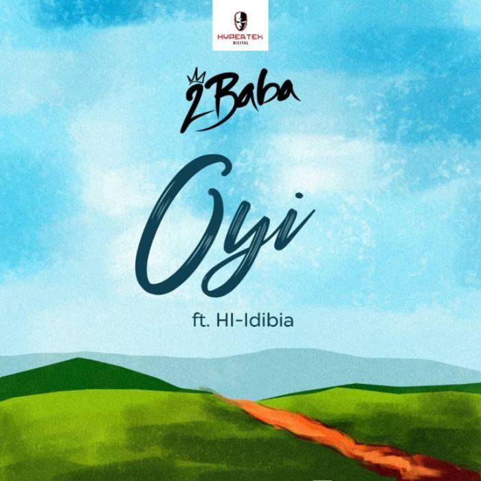 [Music + Video] 2Baba - Oyi