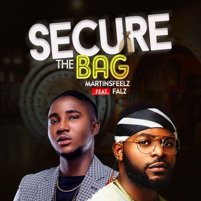[Music + Video] Martinsfeelz - Secure The Bag Ft Falz