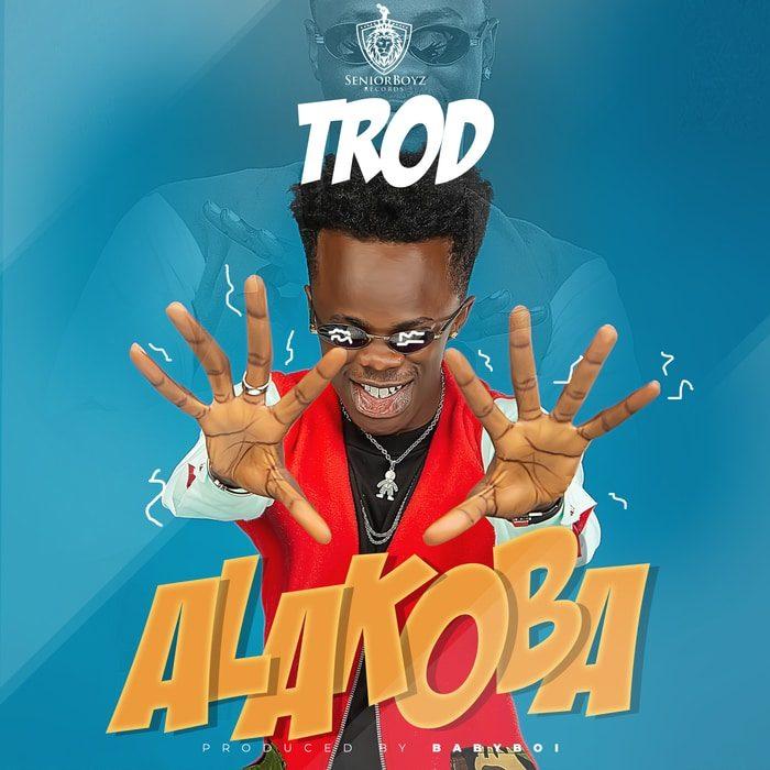 [Music + Video] TROD - Alakoba