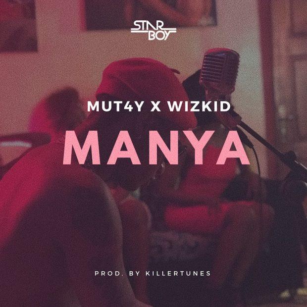Mut4y & Wizkid - Manya (Prod. by Killertunes)