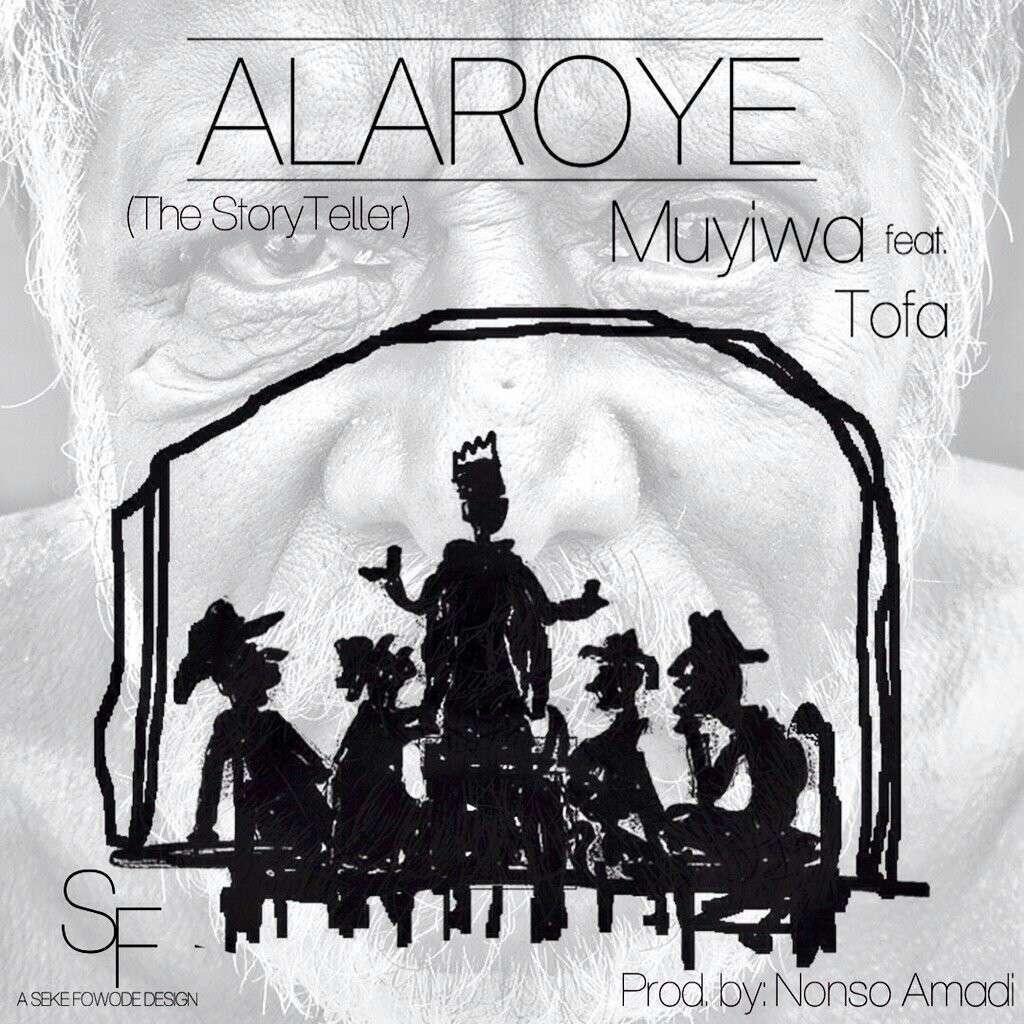 Muyiwa - Alaroye Ft Tofa (Prod By Nonso Amadi)