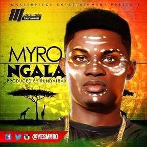 Myro - Ngala (Prod. by Rundatraxx)